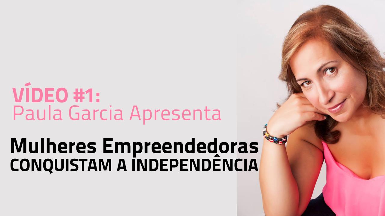 Mulheres Empreendedoras de Sucesso – Paula Garcia