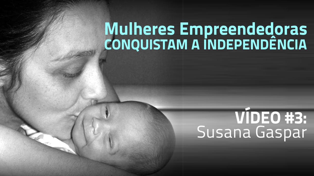 Mulheres Empreendedoras de Sucesso – Susana Gaspar