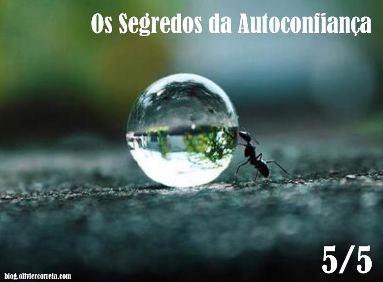 Os Segredos da Autoconfiança em 5 Etapas 5/5